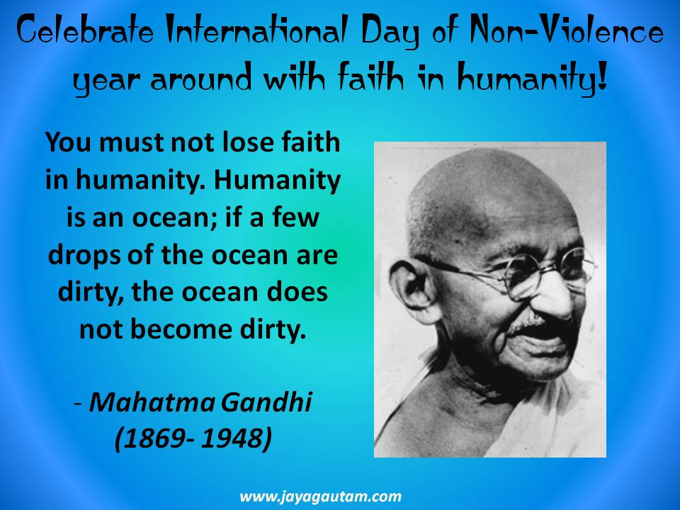 Celebrate International Day Of Non Violence Year Around With Faith In  Humanity