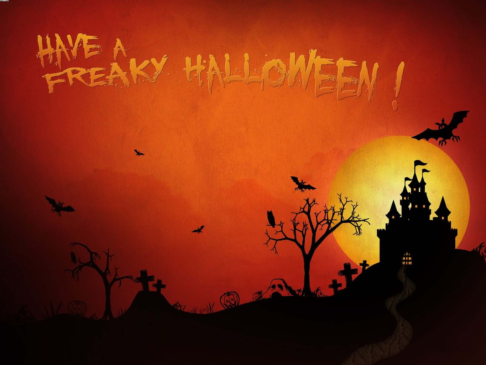 Superior Have A Freaky Halloween Wishes Wallpaper