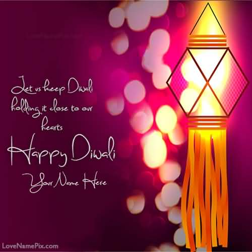60 most amazing diwali greeting picture ideas let us keep diwali holding it close to our hearts happy diwali greeting card m4hsunfo
