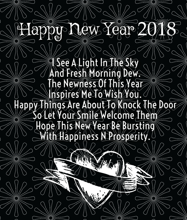 happy new year 2018 i see a light in the sky and fresh morning dew the newness of this year inspires me to wish you
