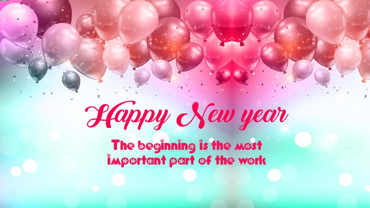 70 best happy new year greeting ideas happy new year the beginning is the most important part of the work happy new year m4hsunfo