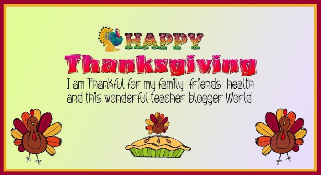 I am thankful for my family friends health and his wonderful teacher i am thankful for my family friends health and his wonderful teacher bloogger worldhappy thanksgiving card m4hsunfo