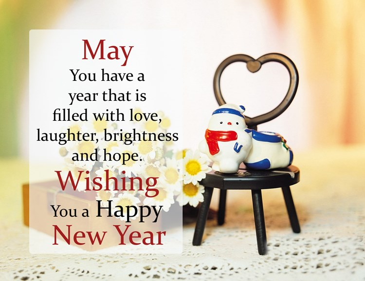 may you have a year that is filled with love laughter brightness and hope wishing you a happy new year