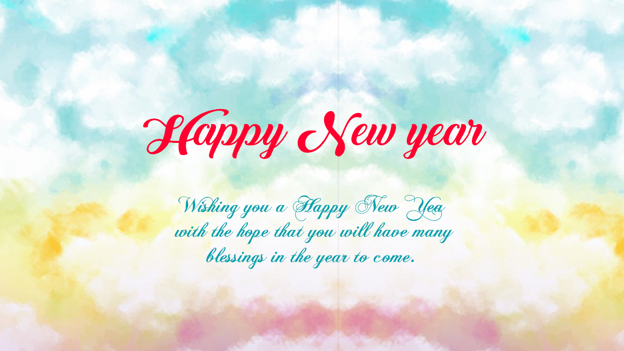 wishing you a happy new year with the hope that you will have many blessings in the year to come