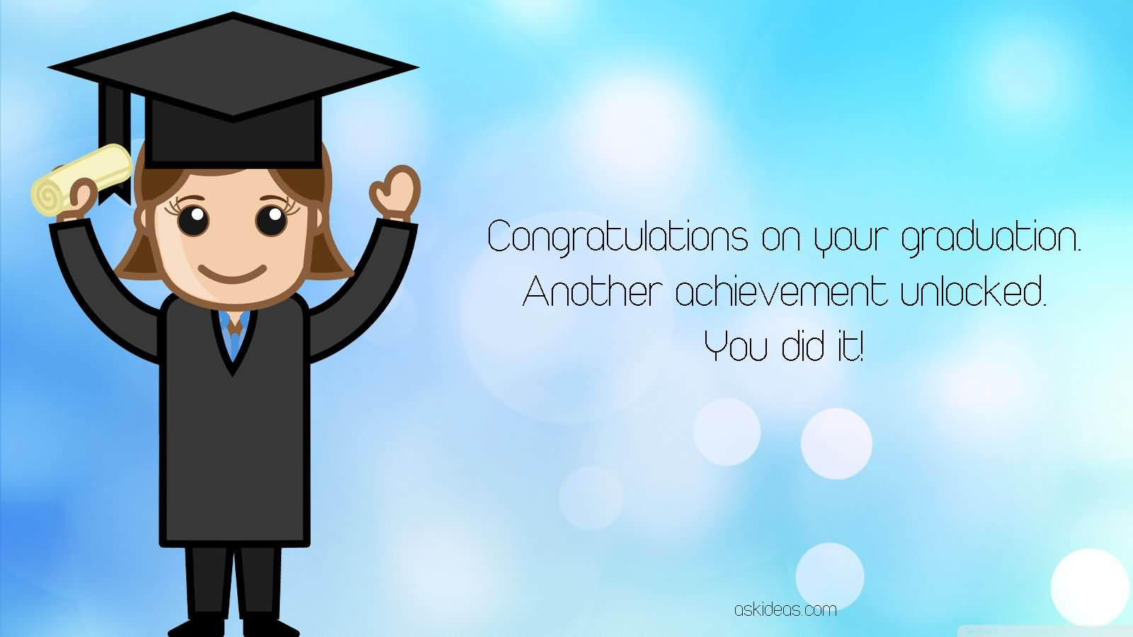 congratulations on your graduation another achievement unlocked you did it