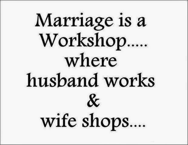 Marriage Is A Workshop Where Husband Works & Wife Shops Funny Marriage