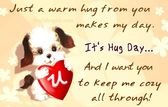 Just a warm hug from you makes my day it's Hug Day