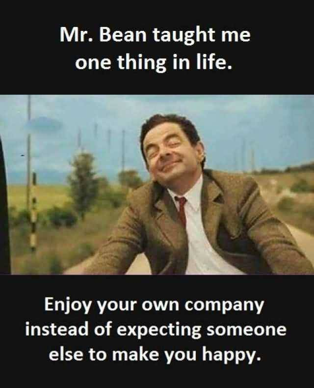 Mr. Bean Taught Me One Thing In Life – Enjoy Your Own Company
