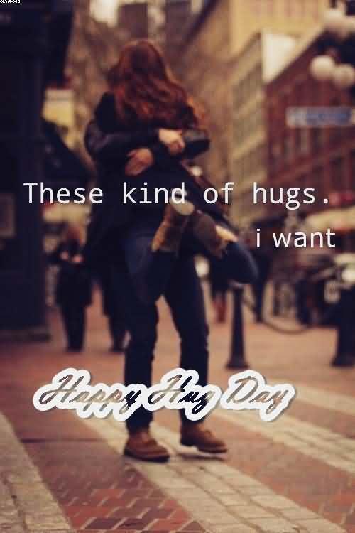These kind of hugs i want Happy Hug Day