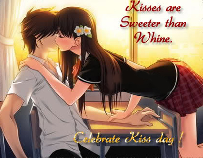 Kisses are sweeter than whine Celebrate Happy Kiss Day