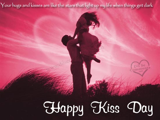 Your hugs a kisses are like the stars that light up my life when things get dark Happy Kiss Day
