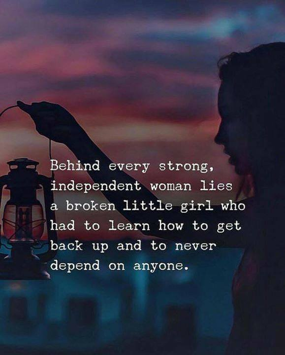 Behind every strong, independent woman lies a broken little ...