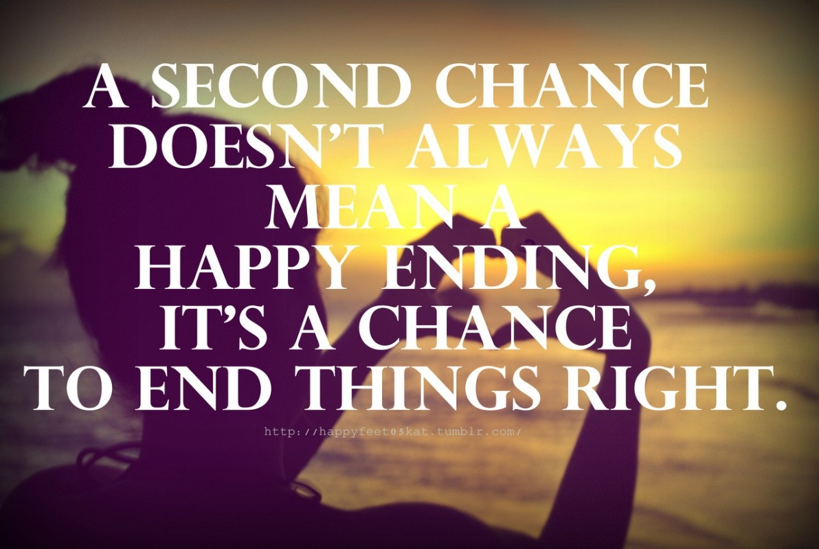 Quotes About Chances In Life Second Chance Quotes Sayings Second