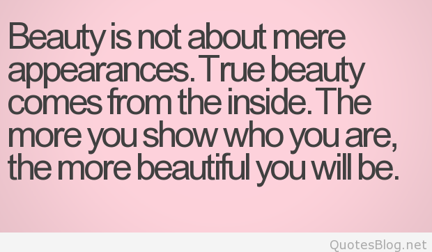 Beauty Is Not About Mere Appearances True Beauty Comes From The