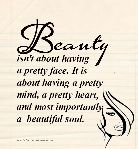 Quotes On Beautiful Face And Heart: Beauty Isn't About Having A Pretty Face. It Is About