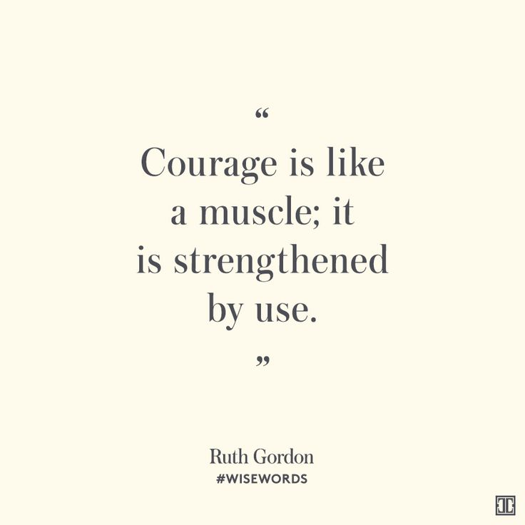 60 Most Inspiring Courage Quotes That Will Make Your Day Unique Quotes Courage