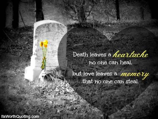 Death Leaves A Heartache No One Can Heal Love Leaves A Memory No One Can Steal Richard Puz