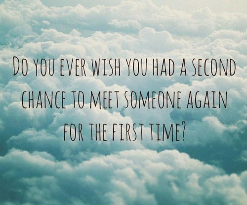You dont meet someone by chance