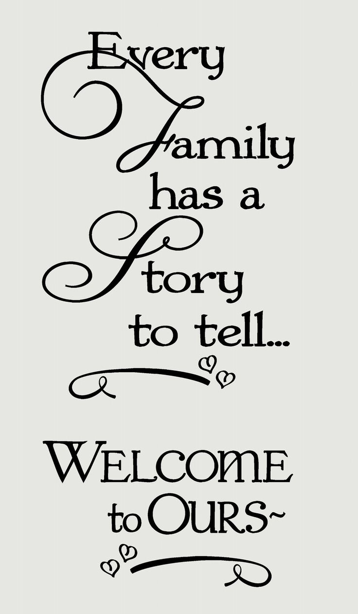Every Family Has A Story To Tell Welcome Ours