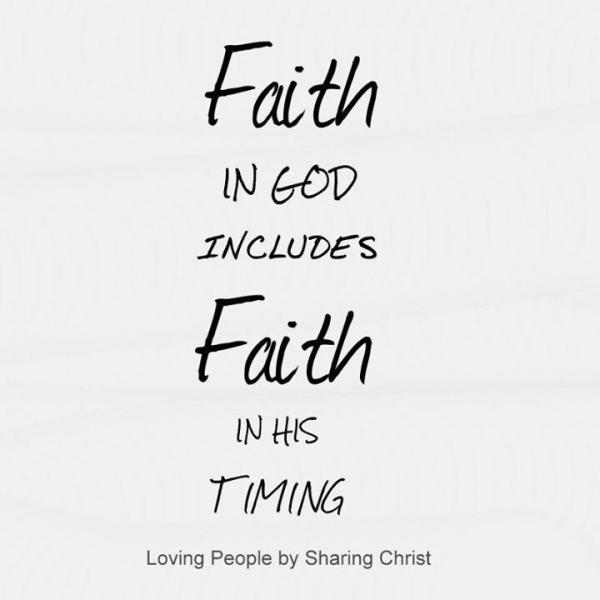 Faith In God Includes Faith In His Timing Best Religious Quotes About Faith
