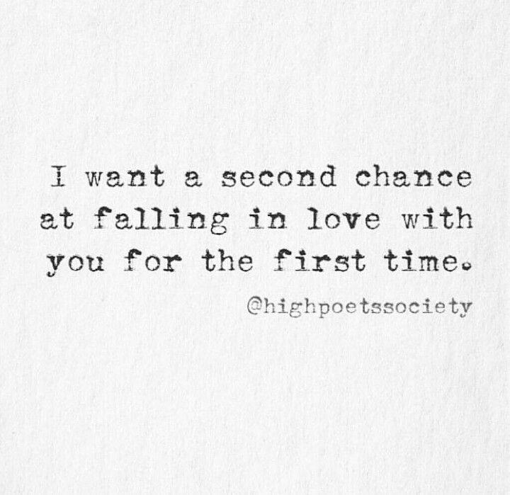 I want a second chance at falling in love with you for the ...