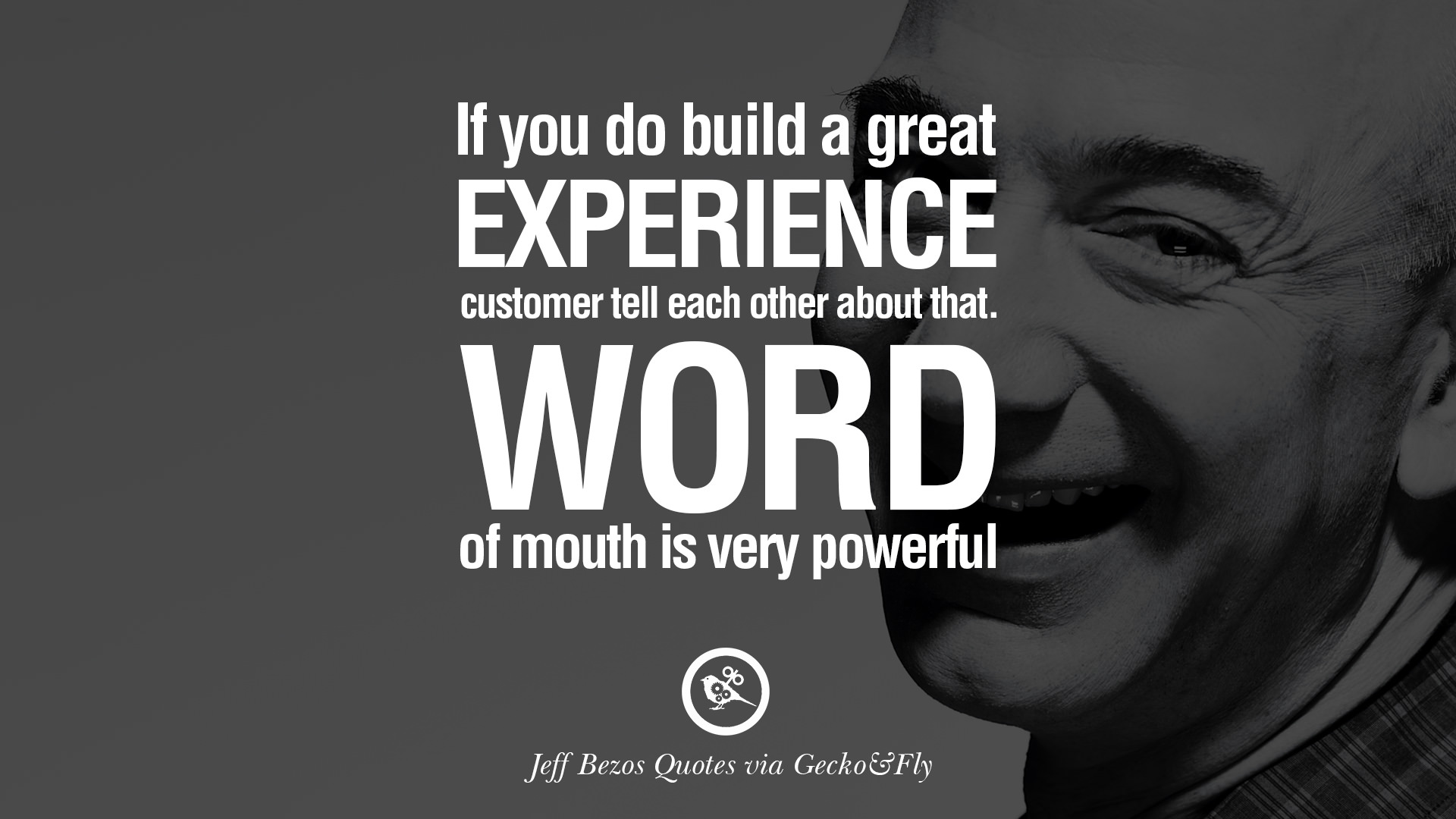 If You Do Build A Great Experience Customer Tell Each Other About That Word Of Mouth