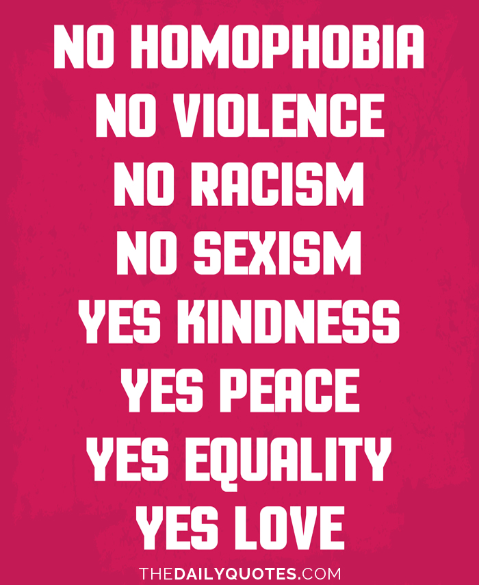 No Homophobia No Violence No Racism No Sexism Yes Kindness Yes