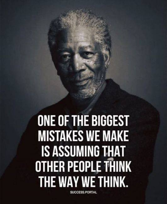One Of The Biggest Mistakes We Make Is Assuming That Other