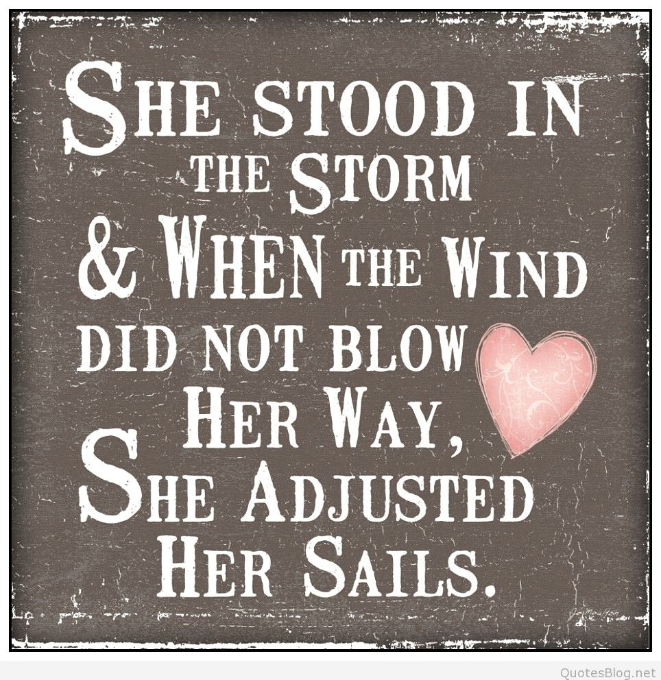 She Stood In The Storm And When The Wind Did Not Blow Her Way She