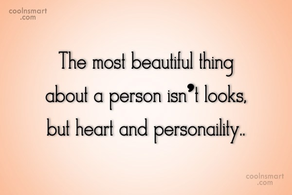 The Most Beautiful Thing About A Person Isnt Looks But Heart And