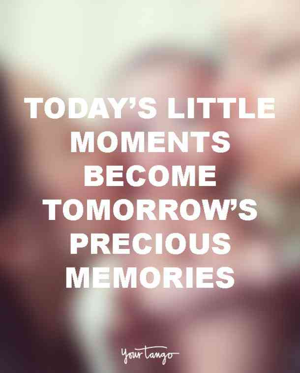 Family Quotes With Picture: Today's Little Moments Become Tomorrow's Precious Memories