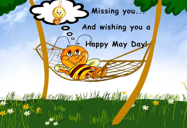 Missing You And Wishing You A Happy May Day