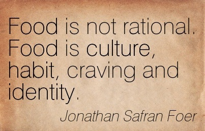 Food Is Not Rational Food Is Culture Habit Craving And Identity