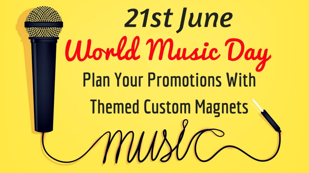 This image has an empty alt attribute; its file name is 21st-june-World-Music-Day-plan-your-promotions-with-themed-custom-magnets.jpg
