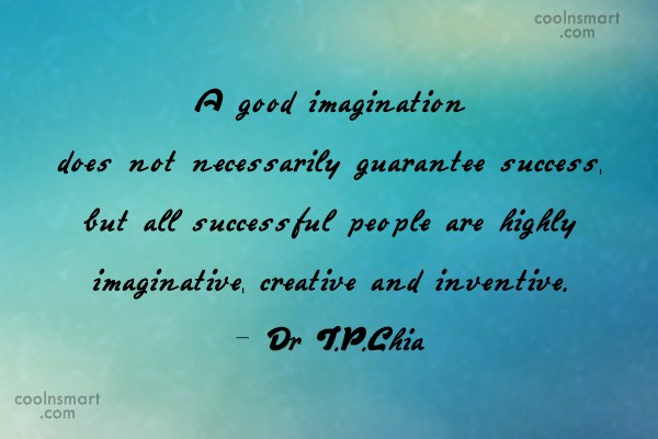 A Good Imagination Does Not Necessarily Guarantee Success