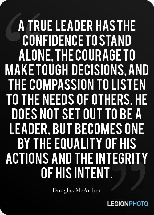 A True Leader Has The Confidence To Stand Alone The Courage To Make