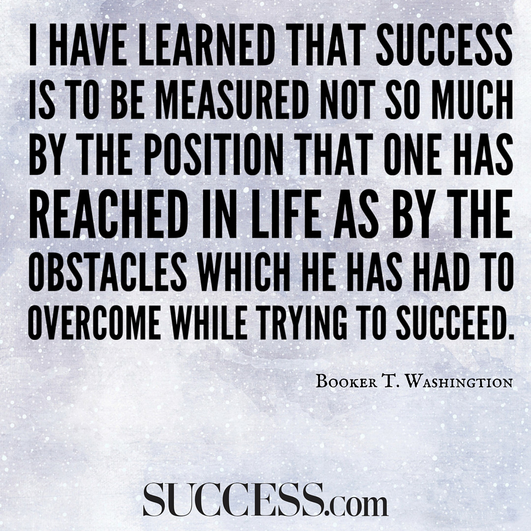 Quotations For Success In Life: I Have Learned That Success Is To Be Measured Not So Much