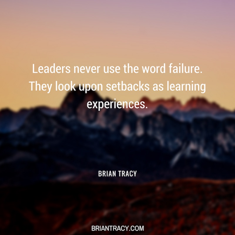 Inspirational Quotes On Pinterest: Leaders Never Use The Word Failure. They Look Upon