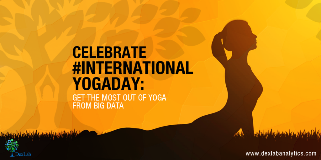 Celebrate International Yoga Day Get The Most Out Of From Big Data