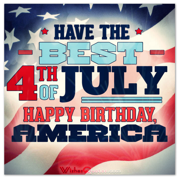 Have The Best 4th Of July Happy Birthday, America Card
