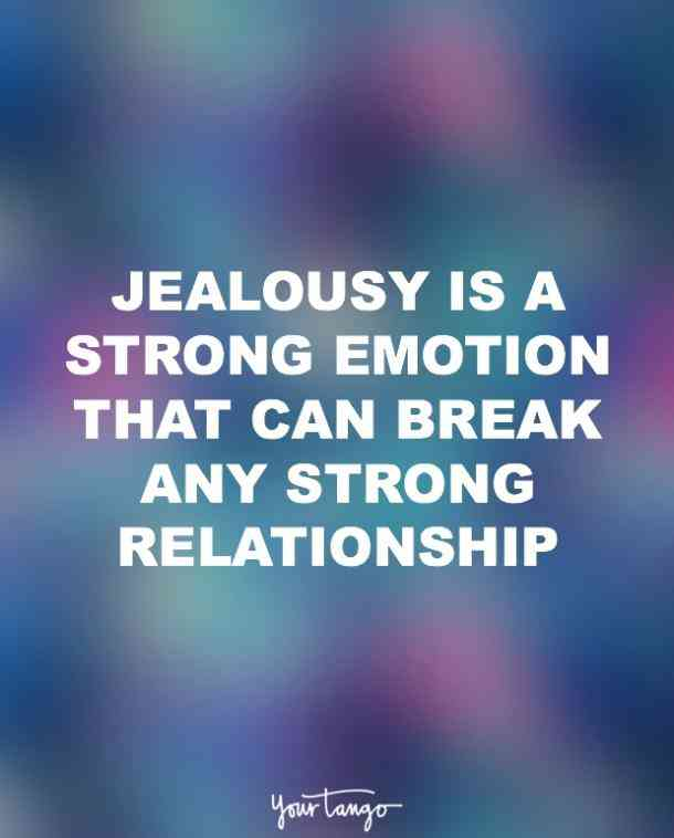 Jealousy Is A Strong Emotion That Can Break Any Strong Relationship Awesome Strong Relationship Quotes