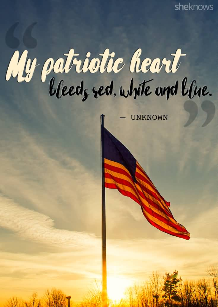 My Patriotic Heart Bleeds Red White And Blue