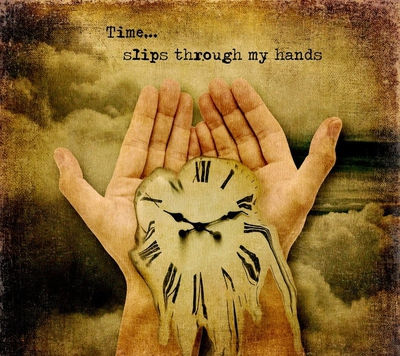 Time Slips Through My Hands