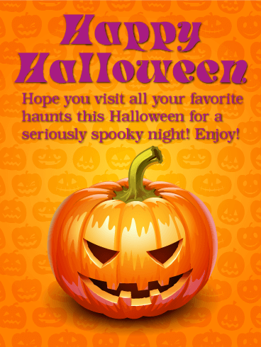 happy halloween hope you visit all your favorite haunts this halloween for a seriously spooky night