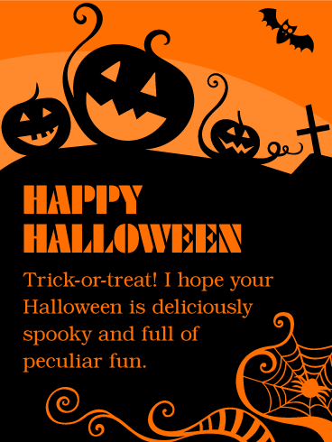 happy halloween trick or treat i hope your halloween is deliciously spooky and full of peculiar fun