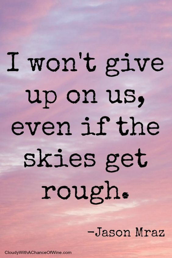 i won\'t give up on us even if the skies get rough