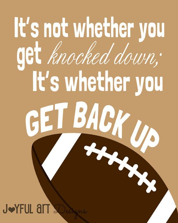 Its Not Whether You Get Knocked Down Its Whether You Get Back Up