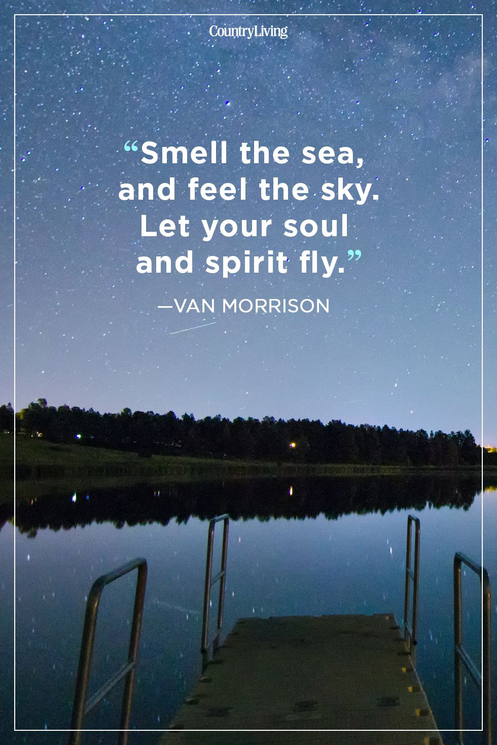 smell the sea and feel the sky let your soul and spirit fly van
