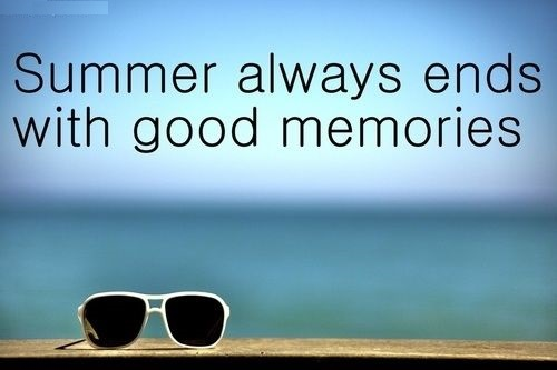 summer always ends with good memories