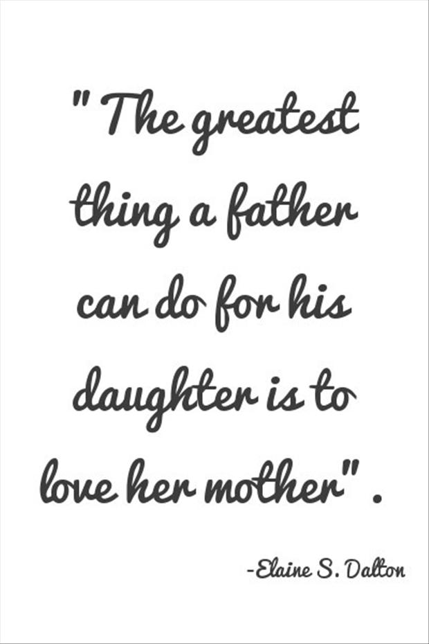 the greatest thing a father can do for his daughter is to love her